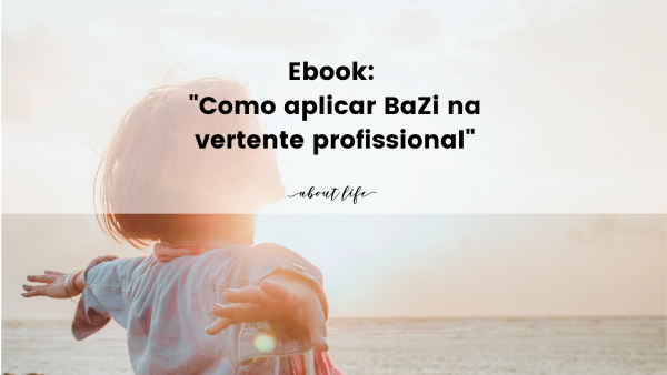 """Ebook: """"Como aplicar BaZi na vertente profissional"""""""